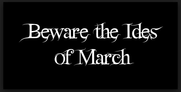 Ides Of March News: Beware The Ides Of March Today, Folks… But What On Earth